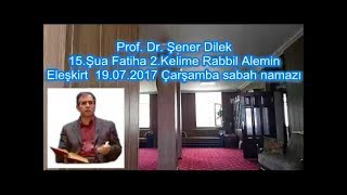 Prof. Dr. Şener Dilek - Şualar - 15.Şua - Fatiha - 2.Kelime - Rabbil Alemin (Eleşkirt-2017.07.19)