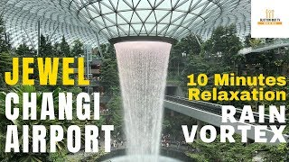 Jewel Changi Airport World Tallest Indoor Waterfall - 10 Minutes ASMR Ambience - No Music
