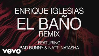 "Enrique Iglesias ft. Bad Bunny & Natti Natasha – ""EL BAÑO Remix""  ""EL BAÑO Remix"" is now available on all digital platforms! Choose Your Platform: https://SML.lnk.to/EBRemix   FOLLOW ENRIQUE: Instagram: http://www.instagram.com/enriqueiglesias Facebook: http://www.facebook.com/enriqueiglesias Twitter: http://www.twitter.com/enriqueiglesias Snapchat: enrique Web: http://www.enriqueiglesias.com  (C) 2018 Sony Music Entertainment US Latin LLC  http://vevo.ly/fxMSnh"