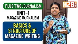 PLUS TWO JOURNALISM | UNIT 1 | Basics of Magazine | Writing Structure of Magazine Writing