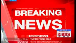 BREAKING NEWS: Missing IEBC Manager found dead!