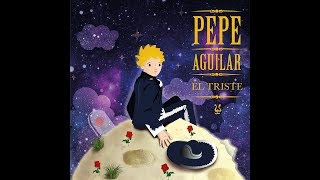 Pepe Aguilar El Triste