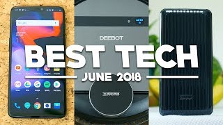 Best Tech of June 2018!