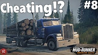 SpinTires MudRunner AMERICAN WILDS: Let's Play! Part 8: IS THIS CHEATING!? Freightliner Hauling