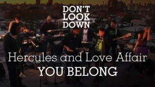 Hercules & The Love Affair - You Belong - Don't Look Down