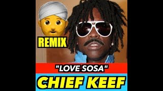 CHIEF KEEF – LOVE SOSA (Indian Version)