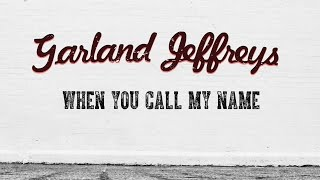 Garland Jeffreys - When You Call My Name