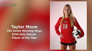 Taylor Moon: 2018 Dallas Morning News Girls Soccer Player Of The Year