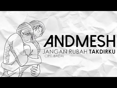 Andmesh - Jangan Rubah Takdirku (Official Lyric Video)
