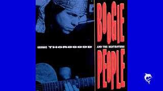 George Thorogood - Mad Man Blues