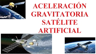 Como calcular la aceleración de la gravedad en un satelite articifial