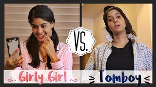 Girly Girl 💄 VS. Tomboy 🧢 | Rickshawali