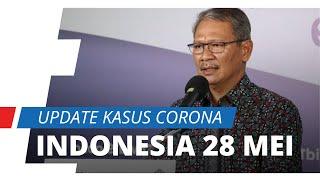 Update Kasus Virus Corona di Indonesia 28 Mei: Bertambah 687 Pasien, Total 24.538 Kasus Positif