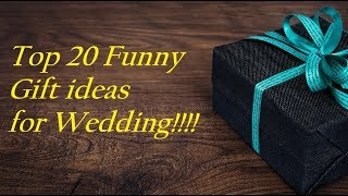 Top 20 Funny Gift Ideas For Wedding |Funny Gits Ideas For Marriage