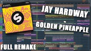Jay Hardway - Golden Pineapple| FULL REMAKE