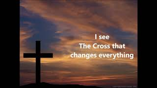 Matt Redman Your Cross Changes Everything With Lyrics