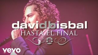 David Bisbal - Hasta El Final