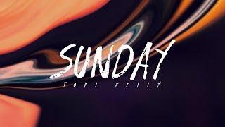 Tori Kelly - Sunday (Lyrics) - YouTube
