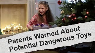 The Dangerous Toys of Christmas: Debunked!