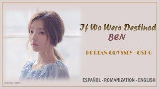 BEN (벤) - If We Were Destined (Lyrics) | Español - Rom- English | Korean Odyssey / Hwayugi - OST 6
