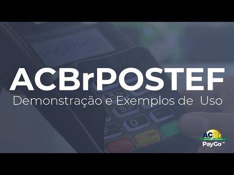 ACBrPOSTEF: Demonstração e Exemplos de Uso