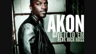 Akon feat  Rick Ross   Give it to Em' NEW AKONIC OFFICIAL TRACK