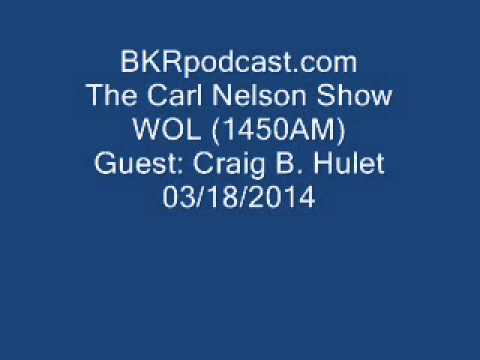 Carl Nelson Show Podcast - Craig Hulet - 03/18/2014 Mp3