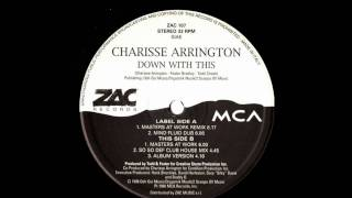 Charisse Arrington - Down With This (Masters At Work Remix)