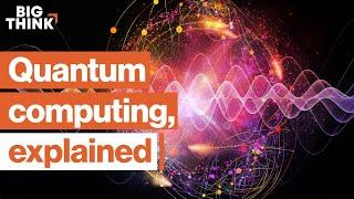 The incredible physics behind quantum computing | Brian Greene, Michio Kaku, & more | Big Think