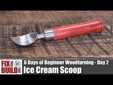 How to Make an Ice Cream Scoop | 6 Days of Beginner Woodturning - Day 2