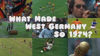 What made West Germany so 1974?