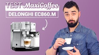 DELONGHI EC 860.M  | Machine expresso compacte | Le Test MaxiCoffee
