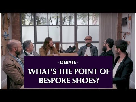 What's the point of bespoke shoes? A conversation of cordwainers