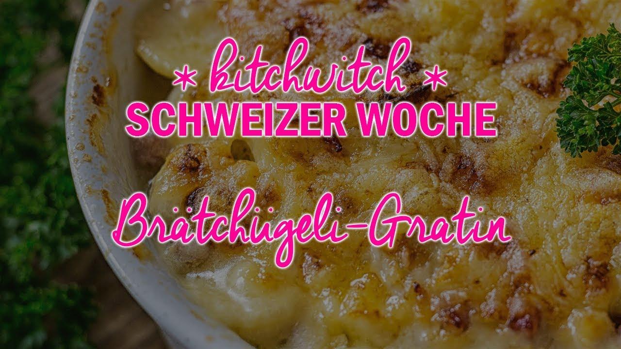 Wer mag Brätchügeli? Brätchügeli-Gratin #kwch2017