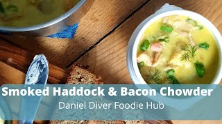 Smoked Haddock & Bacon Chowder