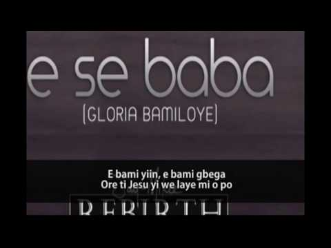 Gloria Bamiloye E Se Baba (Rebirth album) - gospel song