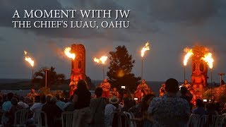 A Moment with JW - Chief's Luau