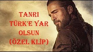 DİRİLİŞ ''ERTUĞRUL''  Tanrı Türk'e Yar Olsun  özel Klip
