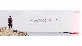 [Vietsub + Kara] Always Online - Luân Tang 伦桑