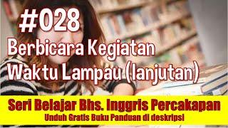 Belajar Bahasa Inggris Percakapan 28(1): Bertanya tentang Kejadian Lampau (past tense)