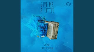 Give Me A Little (feat. Kait Weston)