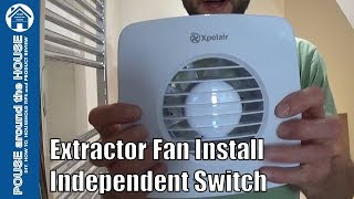 How to fit a bathroom fan using independent switch. Extractor fan installation. Xpelair DX100T