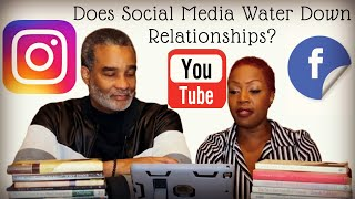 Does Social Media Water Down Relationships?