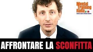 AFFRONTARE LA SCONFITTA
