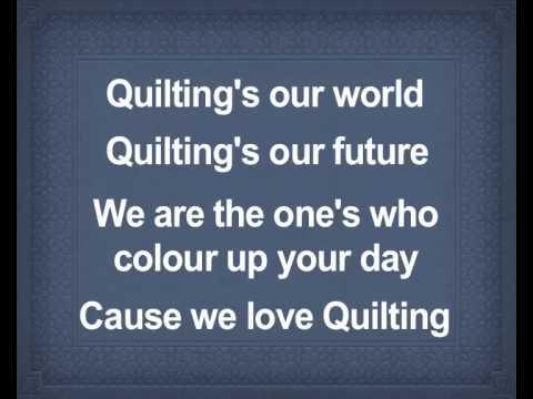 AQC 2013 Quiltings our World LYRICS