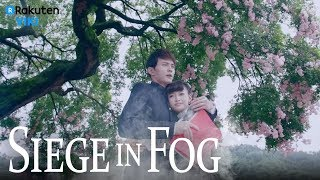 Siege in Fog - EP2 | Our Future [Eng Sub]