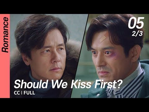 [CC/FULL] Should We Kiss First? EP05 (2/3)   키스먼저할까요
