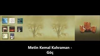 METİN KEMAL KAHRAMAN - Göç