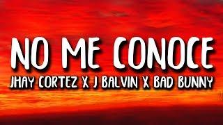 Jhay Cortez, J. Balvin, Bad Bunny   No Me Conoce Remix (LetraLyrics)