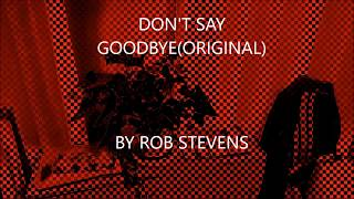 Rob Stevens – Don't Say Goodbye
